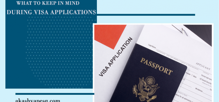 What to Keep in Mind During Visa Applications